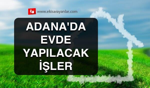 Adana evde ek iş fırsatları