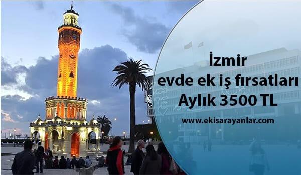 İzmir evde ek iş fırsatları