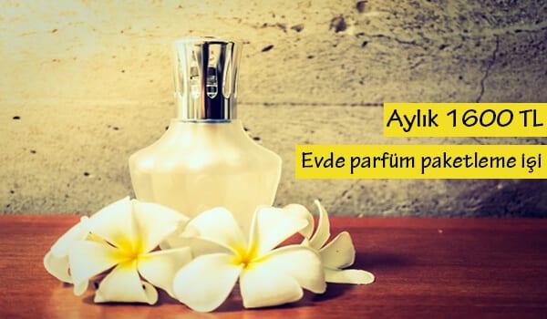 Evde parfüm paketleme işi