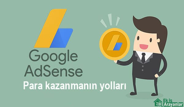 Google Adsense ile para kazanmak