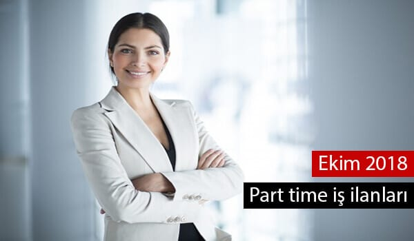 Part time iş ilanları Ekim 2018