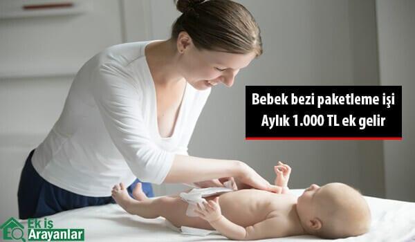 Yeni iş fırsatı, evde bebek bezi paketleme işi