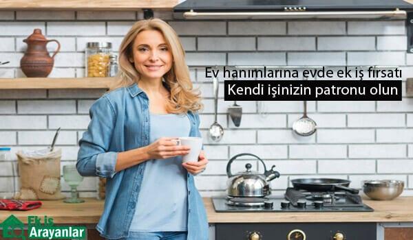 Ev hanımlarına evde ek iş fırsatı