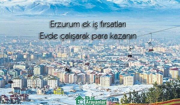 Erzurum evde ek iş fırsatları