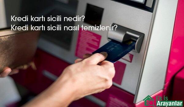 Kredi kartı sicili nasıl temizlenir 2019